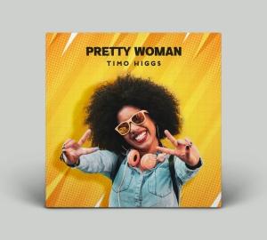 """""""Pretty Woman""""  - Timo Higgs"""